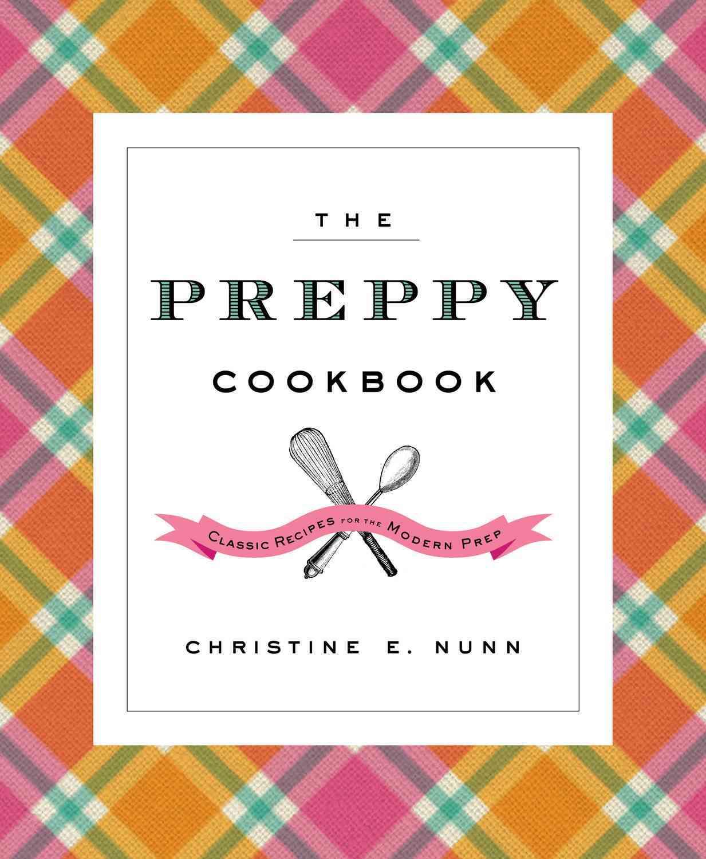 The Preppy Cookbook By Nunn, Christine
