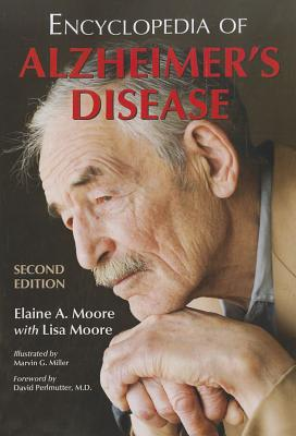 Encyclopedia of Alzheimer's Disease By Moore, Elaine A./ Moore, Lisa