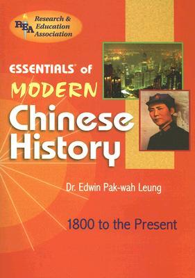 Modern Chinese History Essentials By Leung, Edwin Pak-Wah