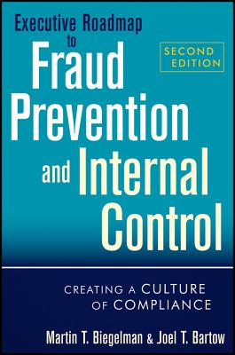 Executive Roadmap to Fraud Prevention and Internal Control By Biegelman, Martin T./ Bartow, Joel T.