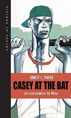 Casey at the Bat By Thayer, Ernest L./ Morse, Joe (ILT)